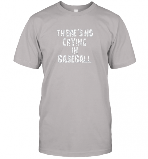 ue47 there39 s no crying in baseball jersey t shirt 60 front ash