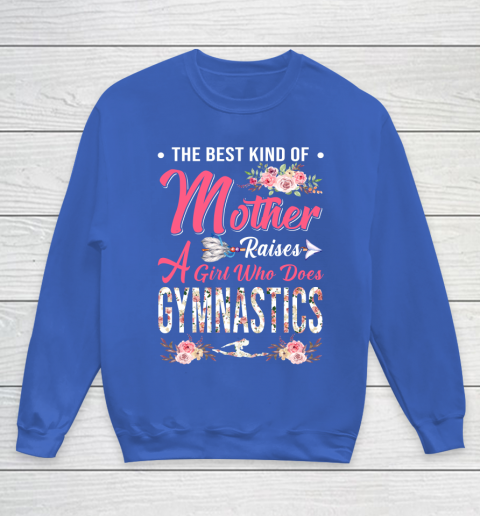 Gymnastics the best kind of mother raises a girl Youth Sweatshirt 6