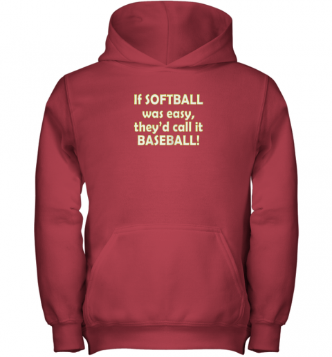 lwfm if softball was easy they39 d call it baseball funny youth hoodie 43 front red