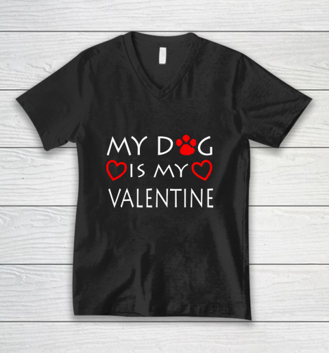 My dog Is My Valentine Shirt Paw Heart Pet Owner Gift V-Neck T-Shirt