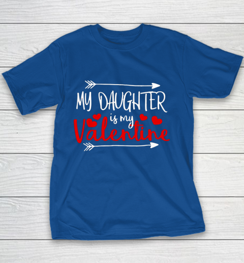 My Daughter is My Valentine Mommy Daddy Valentines Day Gift Youth T-Shirt 14