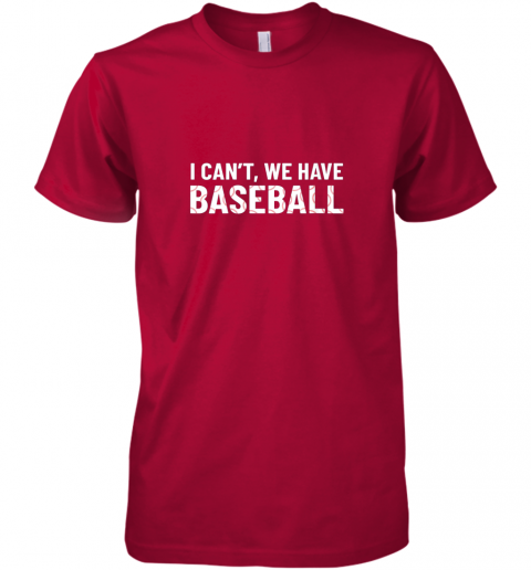 f4vm funny baseball mom i can39 t we have baseball premium guys tee 5 front red