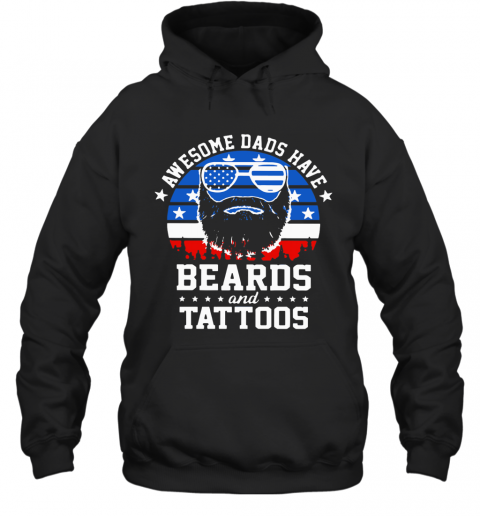 Awesome Dads Have Beards And Tattoos American Flag Hoodie