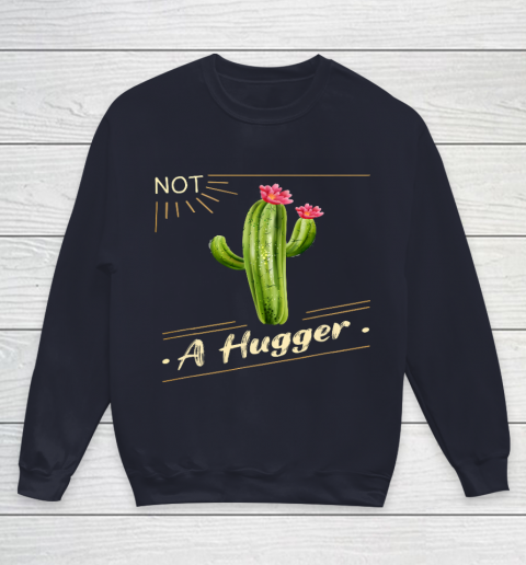 Not A Hugger Cactus Shirt Funny Vintage Sarcastic Youth Sweatshirt 2