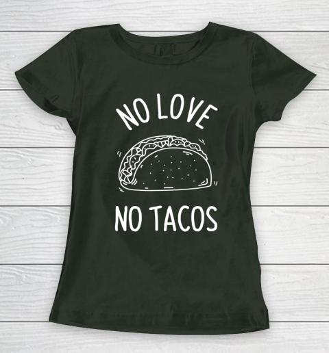 No Love No Tacos La Carreta Mexican Grill Food Lover Funny Women's T-Shirt 4