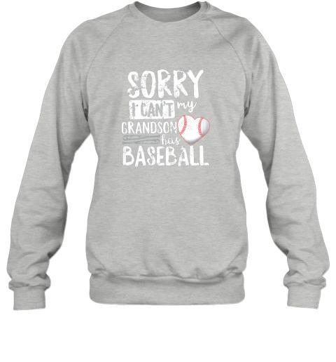 3dqd sorry i can39 t my grandson has baseball shirt grandma sweatshirt 35 front sport grey