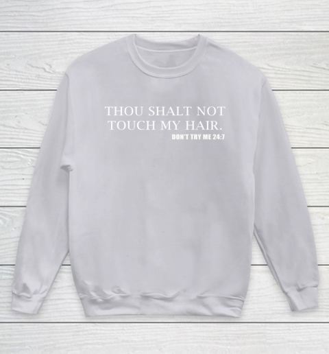 Thou Shalt Not Touch My Hair Youth Sweatshirt 3