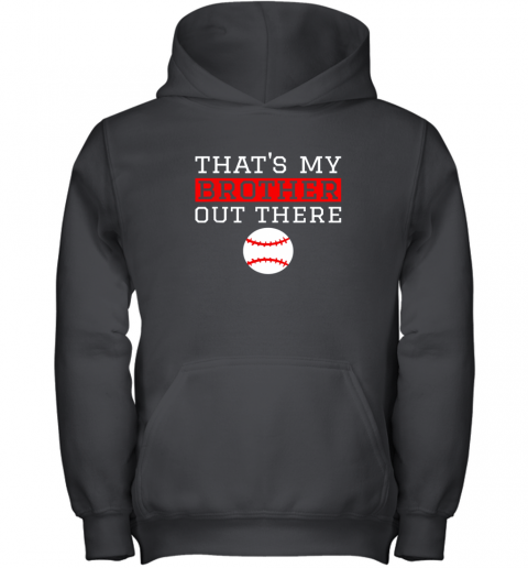 Sister Baseball Gift That's My Brother Baseball Sister Youth Hoodie