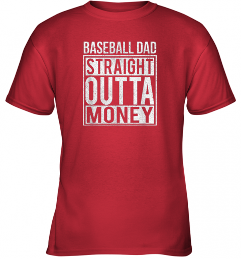 moqs mens baseball dad straight outta money shirt i funny pitch gift youth t shirt 26 front red