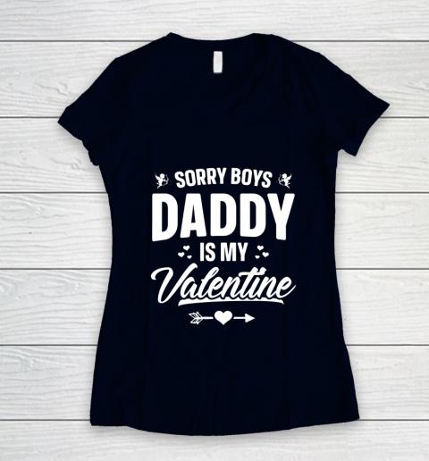 Funny Girls Love Shirt Cute Sorry Boys Daddy Is My Valentine Women's V-Neck T-Shirt 2