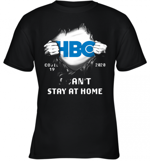Blood Insides HBO Covid 19 2020 I Can'T Stay At Home Youth T-Shirt