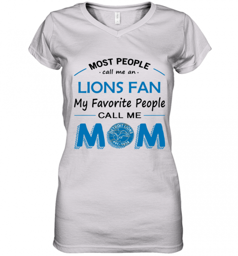 People Call Me DETROIT LIONS  Fan  Mom Women's V-Neck T-Shirt