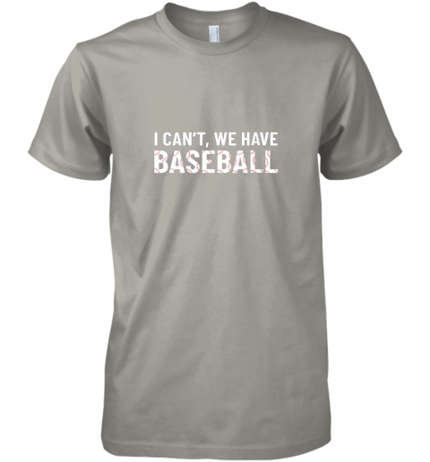 f4vm funny baseball mom i can39 t we have baseball premium guys tee 5 front light grey