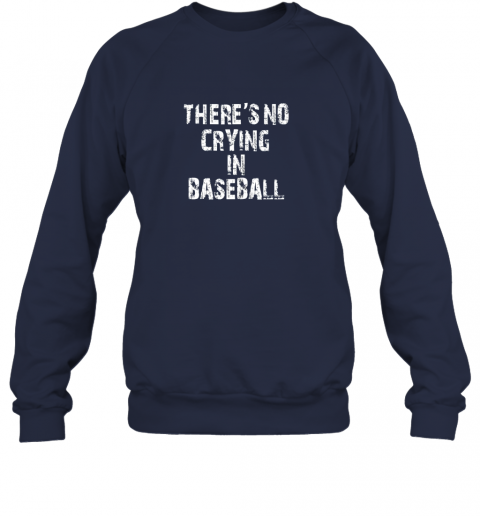 y49g there39 s no crying in baseball sweatshirt 35 front navy