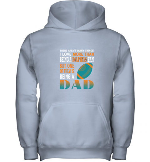 j7lf i love more than being a dolphins fan being a dad football youth hoodie 43 front light pink