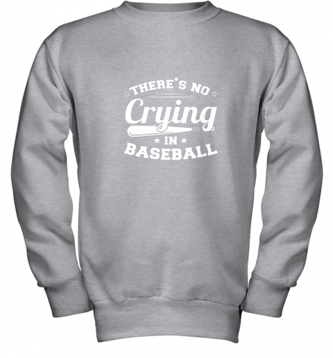 ykzw there39 s no crying in baseball gift youth sweatshirt 47 front sport grey