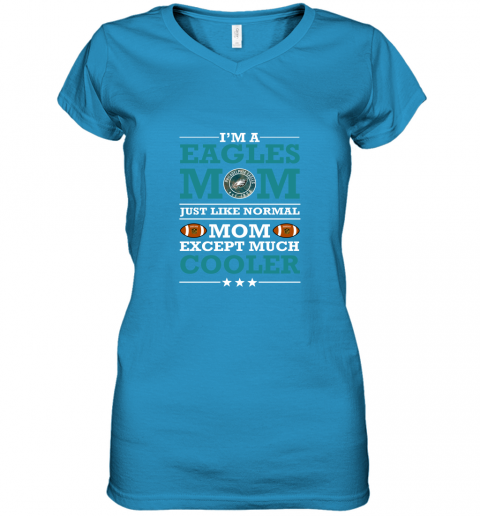 rbls i39 m a eagles mom just like normal mom except cooler nfl women v neck t shirt 39 front sapphire