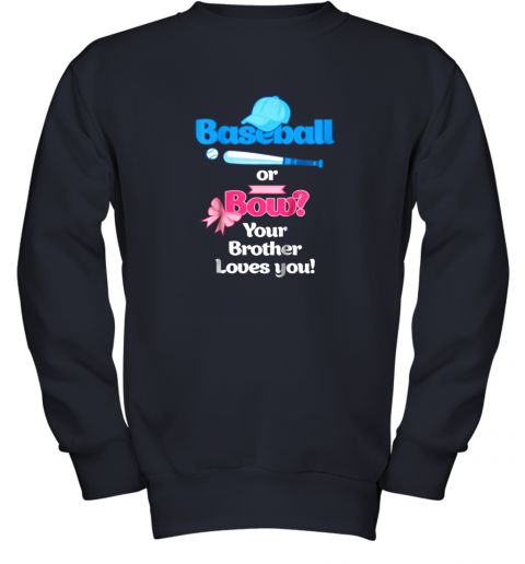 jpkn kids baseball or bows gender reveal shirt your brother loves you youth sweatshirt 47 front navy
