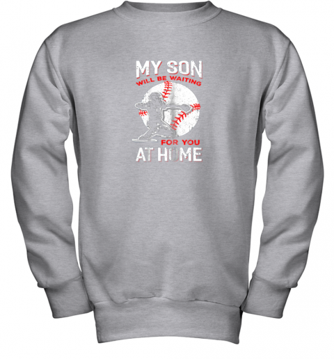 etit my son will be waiting for you at home baseball dad mom youth sweatshirt 47 front sport grey
