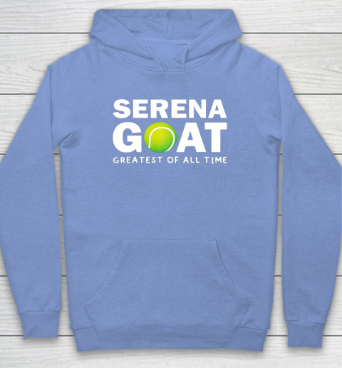 SERENA GOAT GREATEST FEMALE ATHLETE OF ALL TIME Hoodie 8