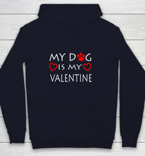 My dog Is My Valentine Shirt Paw Heart Pet Owner Gift Youth Hoodie 2