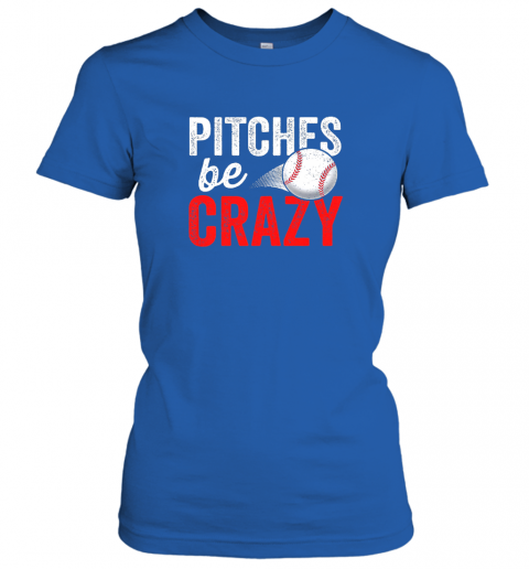 osgn pitches be crazy baseball shirt funny pun mom dad adult ladies t shirt 20 front royal