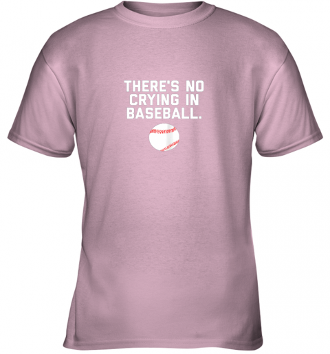 plxj there39 s no crying in baseball funny baseball sayings youth t shirt 26 front light pink