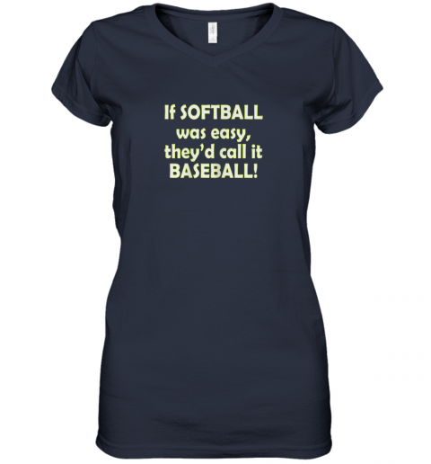 puyi if softball was easy they39 d call it baseball funny women v neck t shirt 39 front navy