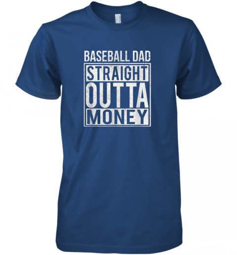 k45l mens baseball dad straight outta money shirt i funny pitch gift premium guys tee 5 front royal
