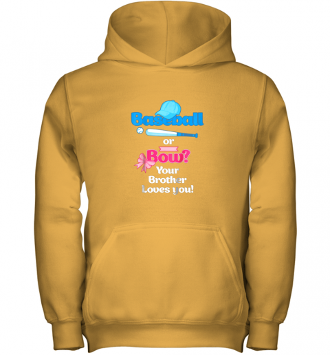 5wqf kids baseball or bows gender reveal shirt your brother loves you youth hoodie 43 front gold