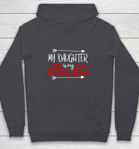My Daughter is My Valentine Mommy Daddy Valentines Day Gift Youth Hoodie 5