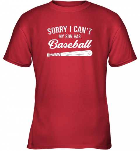 yhbg sorry i cant my son has baseball shirt mom dad gift youth t shirt 26 front red