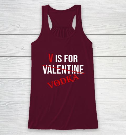Funny V is for Vodka Alcohol T Shirt for Valentine Day Racerback Tank 2