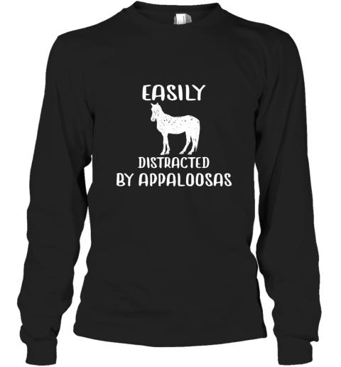 Appaloosa Horse Shirt Easily Distracted By Horse TShirt Long Sleeve T-Shirt