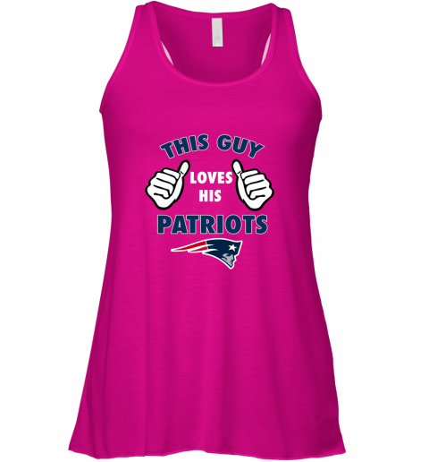 xkkx this guy loves his new england patriots flowy tank 32 front neon pink
