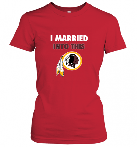 ol4w i married into this washington redskins football nfl ladies t shirt 20 front red