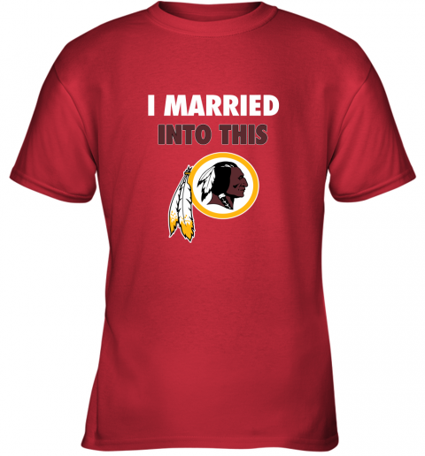 6fsz i married into this washington redskins football nfl youth t shirt 26 front red