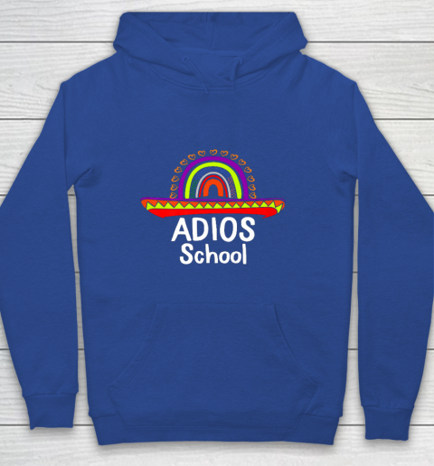 Adios School Happy Last Day Of School 2021 Teacher Mexican Youth Hoodie 6