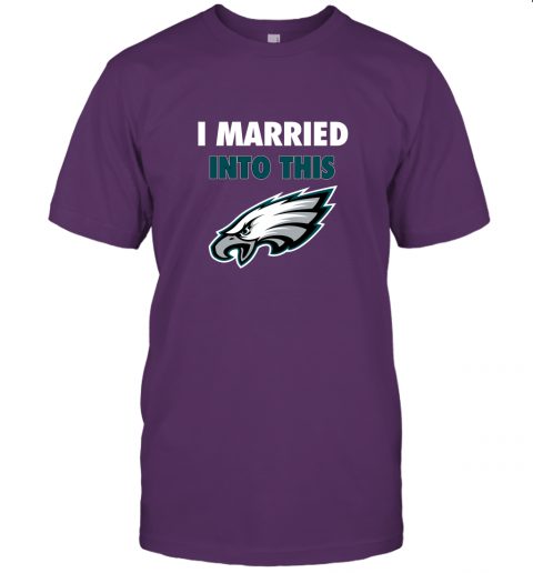 lnwq i married into this philadelphia eagles football nfl jersey t shirt 60 front team purple