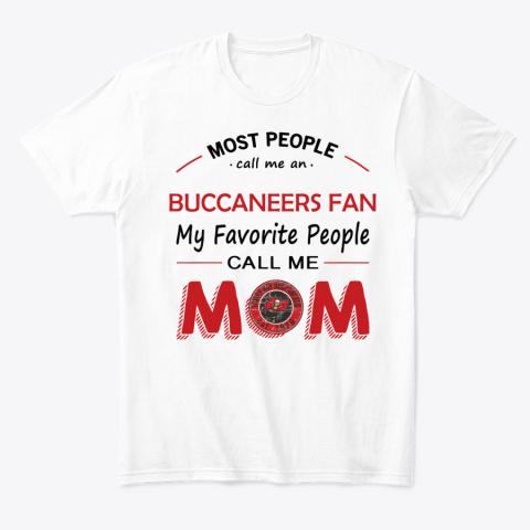 People Call Me TAMPA BAY BUCCANEERS Fan  Mom T-Shirt