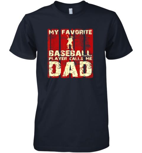 npzp mens my favorite baseball player calls me dad retro gift premium guys tee 5 front midnight navy