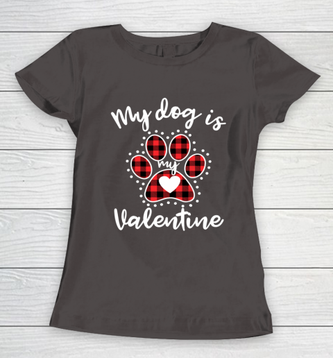 My Dog is My Valentine T Shirt Gift for dog lover Women's T-Shirt 7