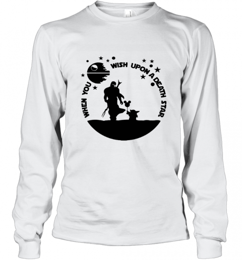 When You Wish Upon A Death Star The Mandalorian Baby Yoda Long Sleeve T-Shirt