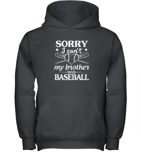Sorry I Can't My Brother Has Baseball Happy Sister Brother Youth Hoodie