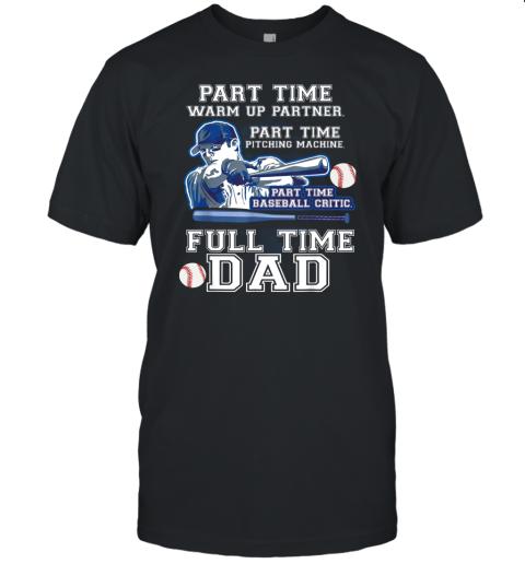 Mens Part Time Warm Up Partner Pitching Machine Baseball Dad Unisex Jersey Tee