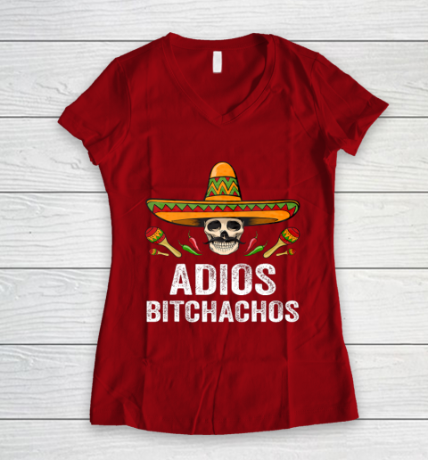 Adios Bitchachos Shirt Funny Mexican Skull Cinco De Mayo Women's V-Neck T-Shirt 8