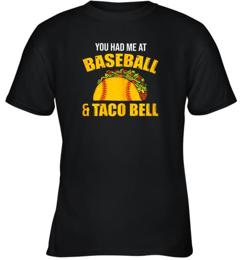 You Had Me At Baseball And Tacos Bell Youth T-Shirt