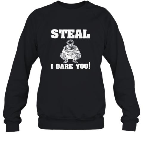 Kids Baseball Catcher Gift Funny Youth Shirt Steal I Dare You! Sweatshirt