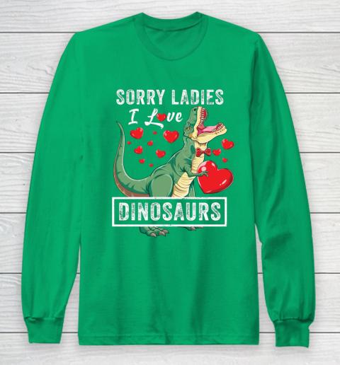 Sorry Ladies I Like Dinosaurs Valentine Boys Kids Trex Gift Long Sleeve T-Shirt 4