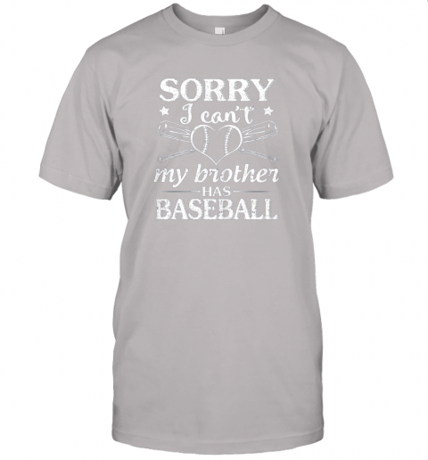 o58x sorry i can39 t my brother has baseball happy sister brother jersey t shirt 60 front ash